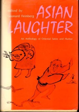 Asian Laughter: An Anthology of Oriental Satire and Humor. Leonard Feinberg