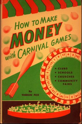 How to Make Money With Carnival Games. Theron Fox