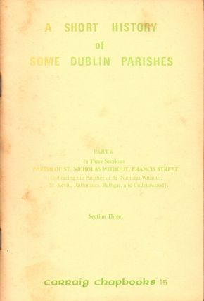Short Histories of Dublin Parishes Part 6, Section Three. M. Donnelly