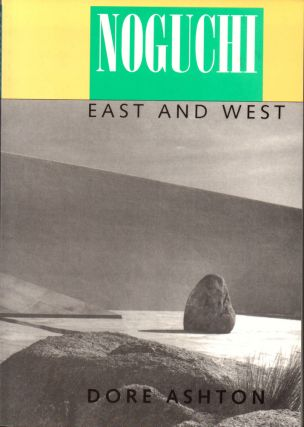 Noguchi East and West. Dore Ashton