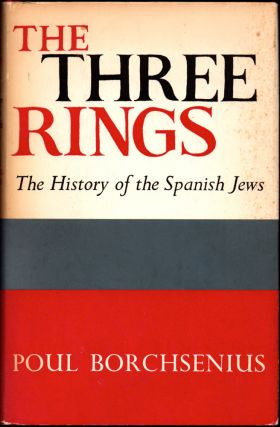 The Three Rings: the History of the Spanish Jews. Poul Borchsenius