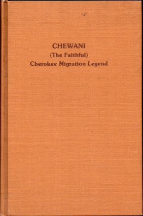 Chewani (The Faithful): Cherokee Migration Legend. Lynda Hardy Moore