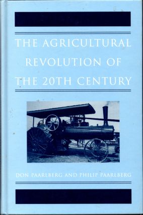 The Agricultural Revolution of the 20th Century. Don, Philip Paarlberg