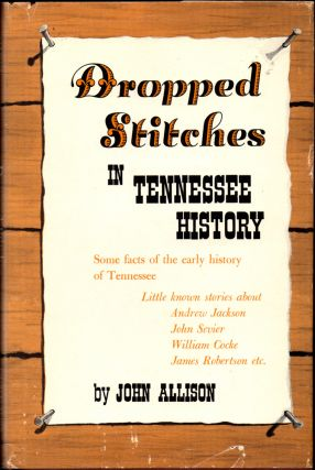 Dropped Stitches in Tennessee History. John Allison