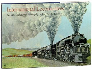 International Locomotives From the Collection of Paintings by the Late H.M. Fleming. A E....