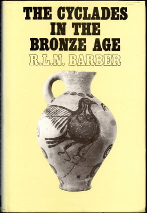 The Cyclades in the Bronze Age. R. L. N. Barber