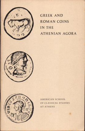Greek and Roman Coins in the Athenian Agora