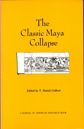 Classic Maya Collapse. T. Patrick Culbert