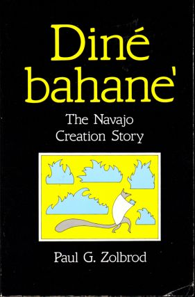 Diné Bahane': The Navajo Creation Story. Paul G. Zolbrod