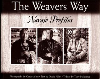 The Weavers Way: Navajo Profiles. Carter, Dodie Allen