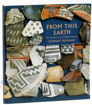 From This Earth: The Ancient Art of Pueblo Pottery. Stewart Peckham