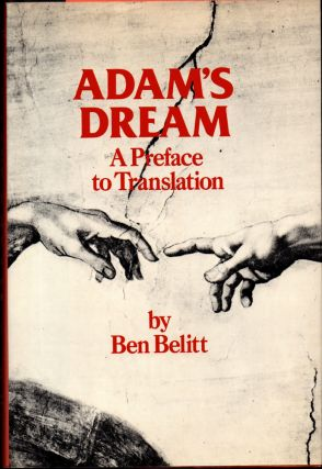 Adam's Dream: A Preface to Translation. Ben Belitt