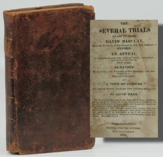 The Several Trials of the Reverend David Barclay Before the Presbytery of New-Brunswick, with...