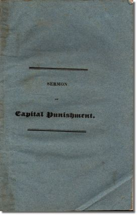 Sermon Delivered at Great Falls, N.H. Aug, 9, 1835 on the Subject of Abolishing Capital...