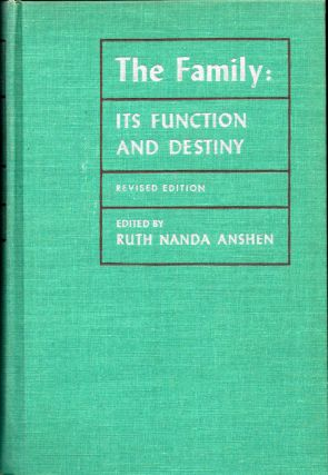 The Family: Its Function and Destiny. Ruth Nanda Anshen.
