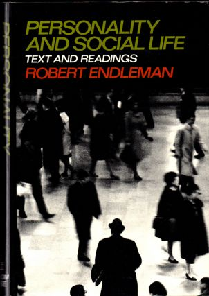 Personality and Social Life: Text and Readings. Robert Endleman.
