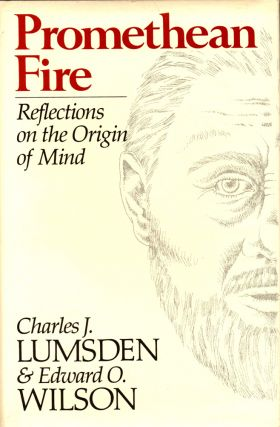 Promethean Fire: Reflections on the Origin of the Mind. Charles J. Lumsden, Edward O. Wilson