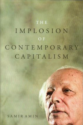 The Implosion of Contemporary Capitalism. Samir Amin