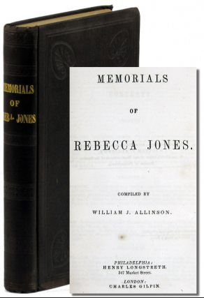 Memorials of Rebecca Jones. William J. Allinson