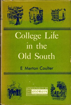 College Life in the Old South. E. Merton Coulter