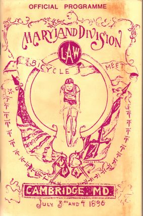 Souvenir and Programme of the Maryland Division L.A.W. Bicycle Meet, Cambridge,Maryland July 3d...