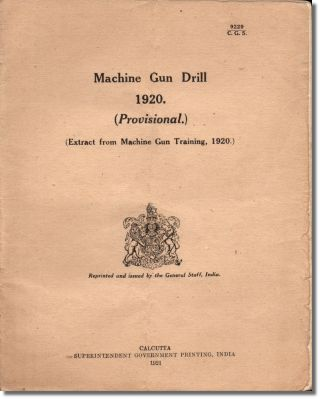 Machine Gun Drill 1920. (Provisional) (Extract from Machine Gun Training, 1920)