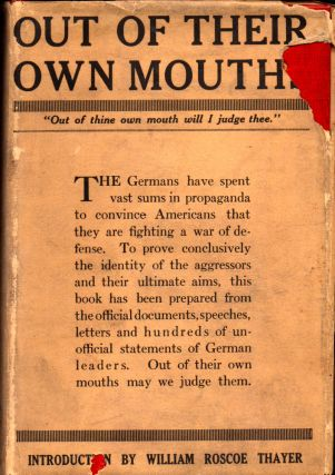 Out Of Their Own Mouths: Utterances of German Rulers, Statesmen, Savants, Publicists,...