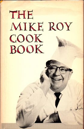 The Mike Roy Cook Book. Mike Roy
