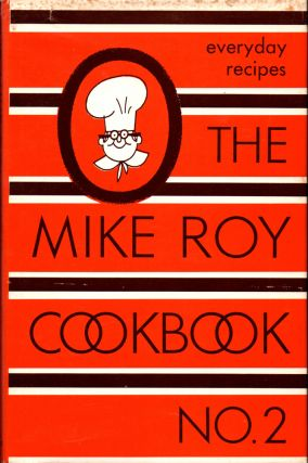 The Mike Roy Cook Book No.2: Everyday Recipes. Mike Roy