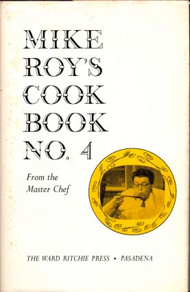 The Mike Roy Cook Book No. 4: From the Master Chef. Mike Roy