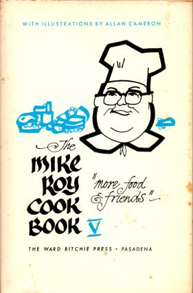 The Mike Roy Cook Book V: More Food and Friends. Mike Roy