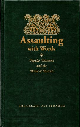 Assaulting with Words: Discourse and the Bridle of Shan'Ah. Abdullahi Ali Ibrahim