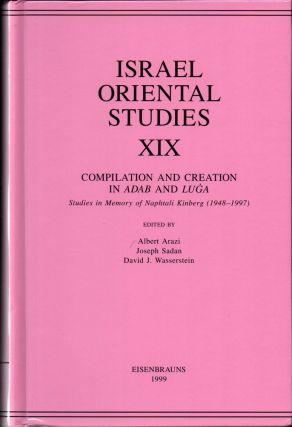 Israel Oriental Studies, Volume 19: Compilation and Creation in Adab and Luga: Studies in Memory...