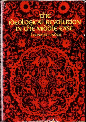 The Ideological Revolution in the Middle East. Leonard Binder