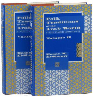 Folk Traditions of the Arab World: A Guide to Classification [Two Volume Set]. Hasam M. El-Shamy
