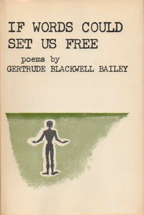 If Words Could Set Us Free. Gertrude Blackwell Bailey