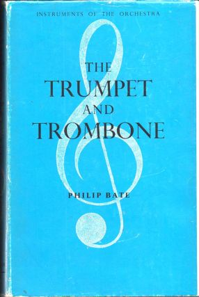 The Trumpet and Trombone. Philip Bate.