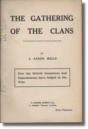 The Gathering of the Clans: How the British Dominions and Dependencies have Helped in the War. J. Saxon Mills.