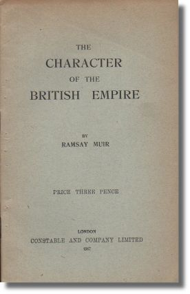 The Character of the British Empire. Ramsay Muir.