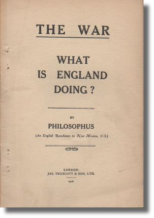 The War: What Is England Doing? Philosophus, U. S. An English Ranchman in New Mexico.