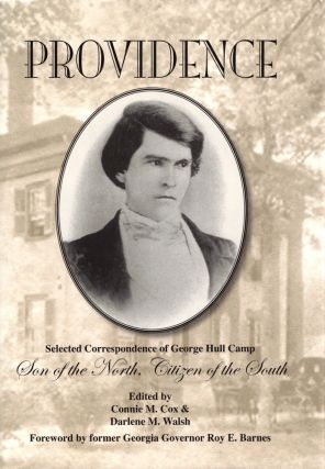 Providence: Selected Correspondence of George Hull Camp Son of the North Citizen of the South....