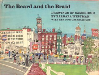 The Beard and the Braid: Drawings of Cambridge. Barbara Westman.