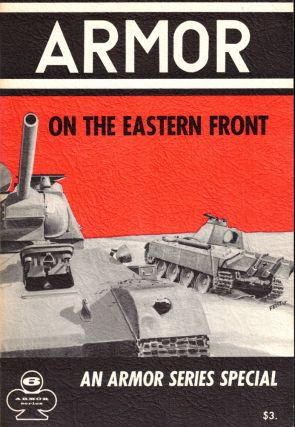 Armor on the Eastern Front. Walter J. Spielberger, Uwe Feist.