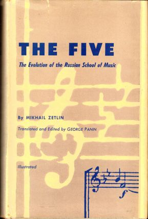 The Five: The Evolution of the Russian School of Music. Mikhail Zetlin