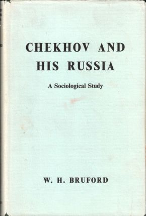 Chekhov and His Russia: A Sociological Study. W. H. Bruford