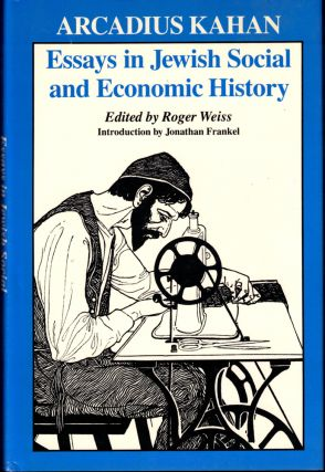 Essays in Jewish Social and Economic History. Arcadius Kahan