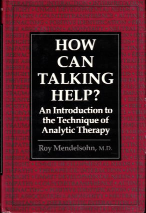 How Can Talking Help?: An Introduction to the Technique of Analytic Therapy. Roy Mendelsohn