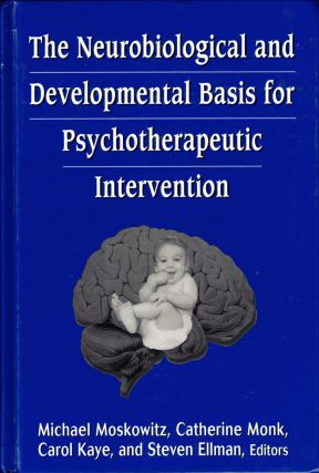 The Neurobiological and Developmental Basis for Psychotherapeutic Intervention. Catherine Monk...