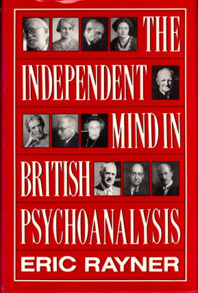 The Independent Mind In British Psychoanalysis. Eric Rayner