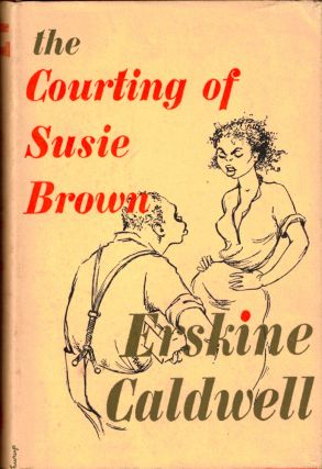 The Courting of Susie Brown and Other Stories. Erskine Caldwell